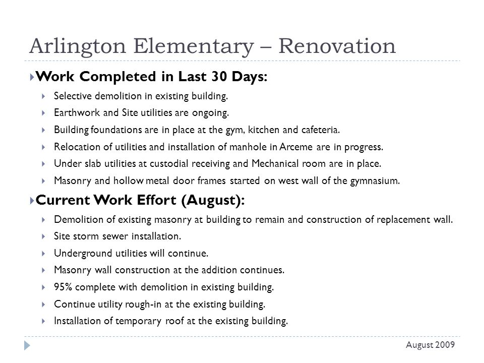 Arlington Elementary – Renovation  Work Completed in Last 30 Days:  Selective demolition in existing building.
