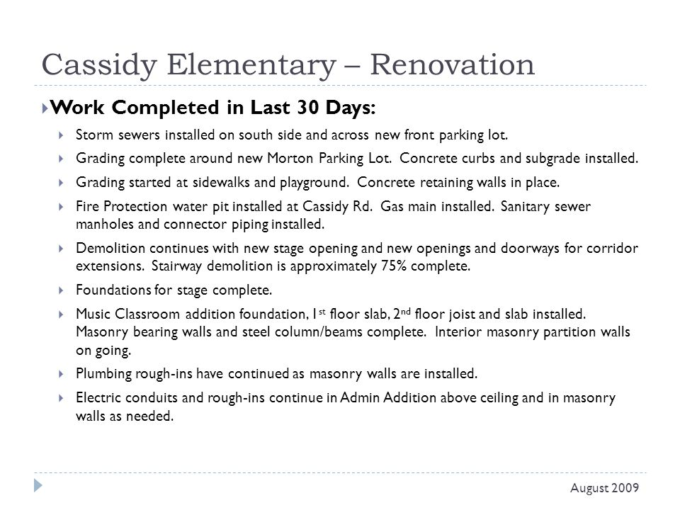 Cassidy Elementary – Renovation  Work Completed in Last 30 Days:  Storm sewers installed on south side and across new front parking lot.