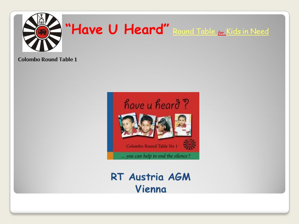 """""""Have U Heard"""" Round Table for Kids in Need RT Austria AGM Vienna Colombo Round Table 1"""