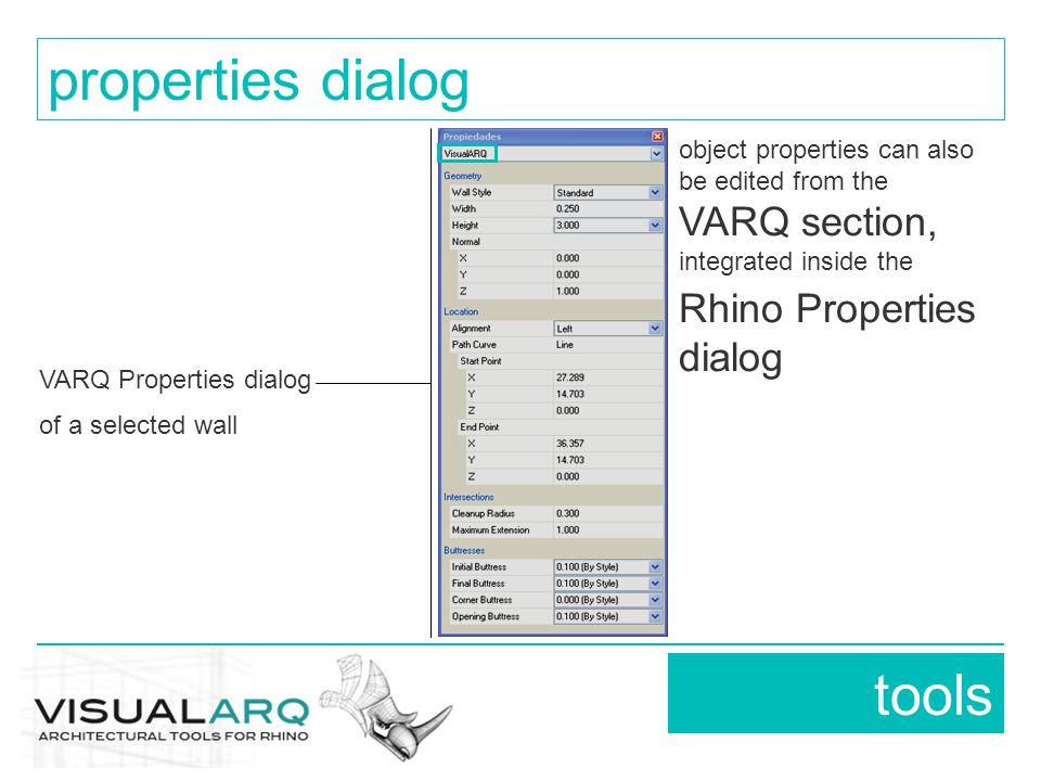 object properties can also be edited from the VARQ section, integrated inside the Rhino Properties dialog tools properties dialog VARQ Properties dialog of a selected wall