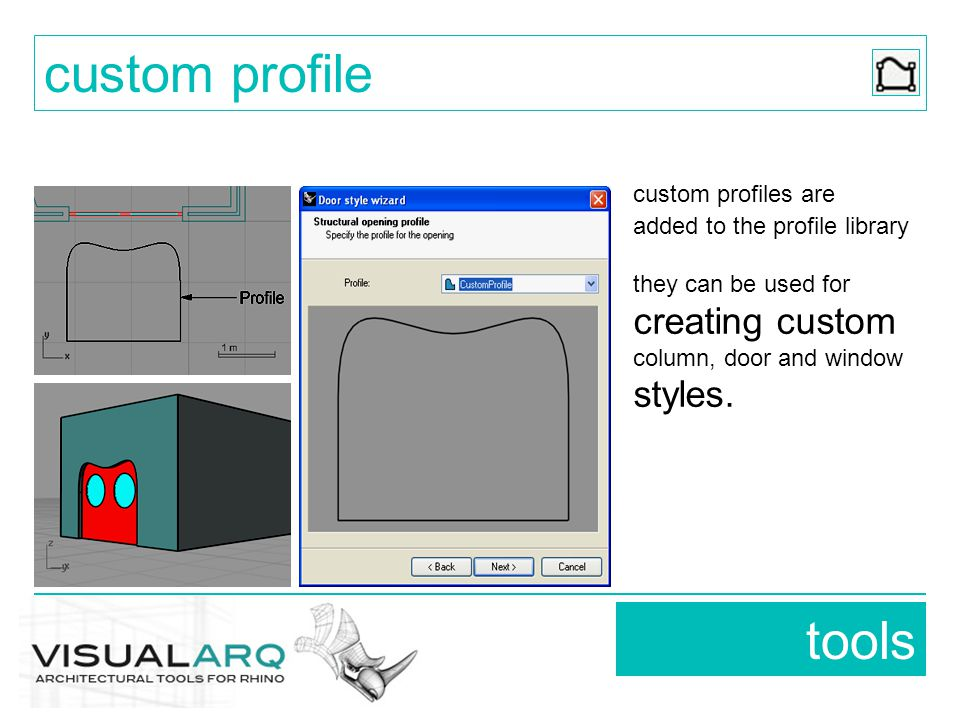 custom profiles are added to the profile library they can be used for creating custom column, door and window styles.