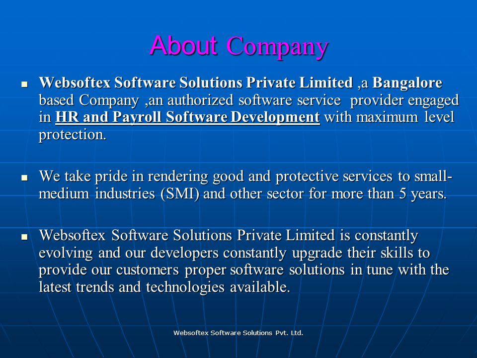 Websoftex Software Solutions Pvt. Ltd. About Company Websoftex Software Solutions Private Limited,a Bangalore based Company,an authorized software ser
