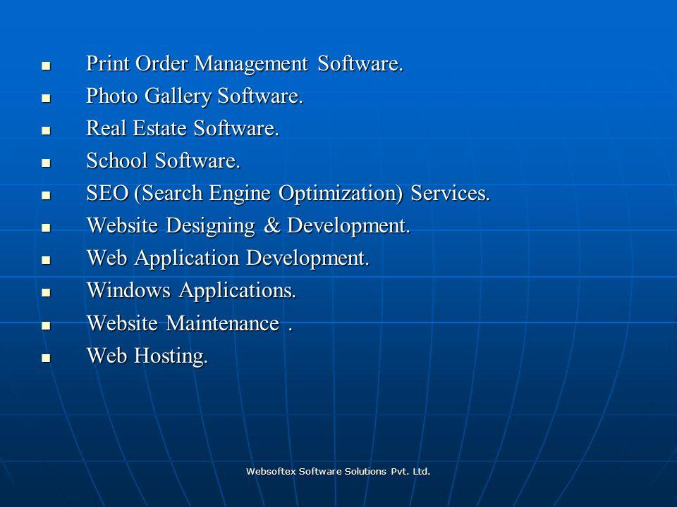 Websoftex Software Solutions Pvt. Ltd. Print Order Management Software.
