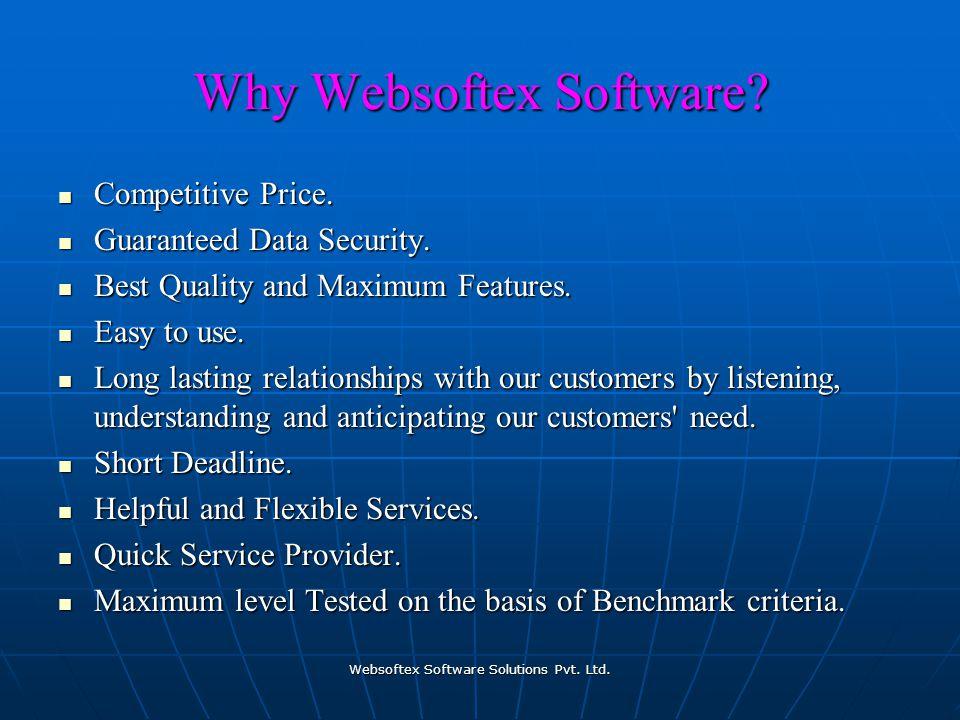 Websoftex Software Solutions Pvt. Ltd. Why Websoftex Software.