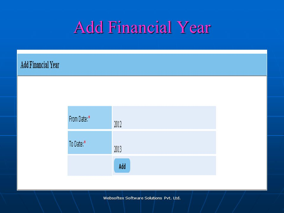 Websoftex Software Solutions Pvt. Ltd. Add Financial Year