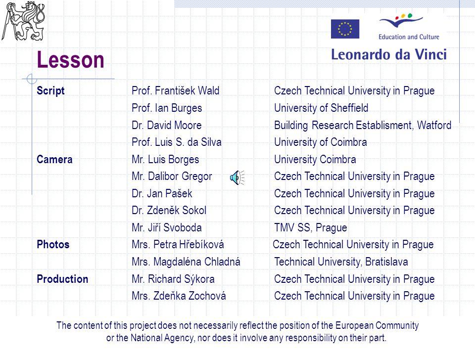 49 Lesson Script Prof. František WaldCzech Technical University in Prague Prof. Ian Burges University of Sheffield Dr. David Moore Building Research E