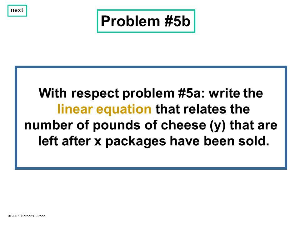 Problem #5b © 2007 Herbert I.