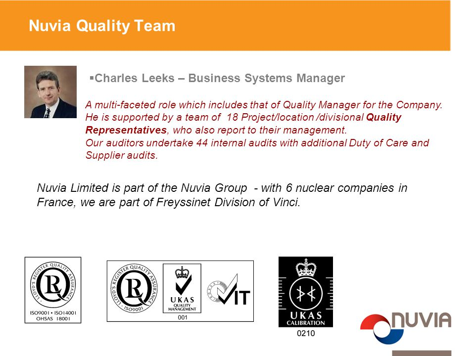 Nuvia Quality Team  Charles Leeks – Business Systems Manager A multi-faceted role which includes that of Quality Manager for the Company. He is suppo