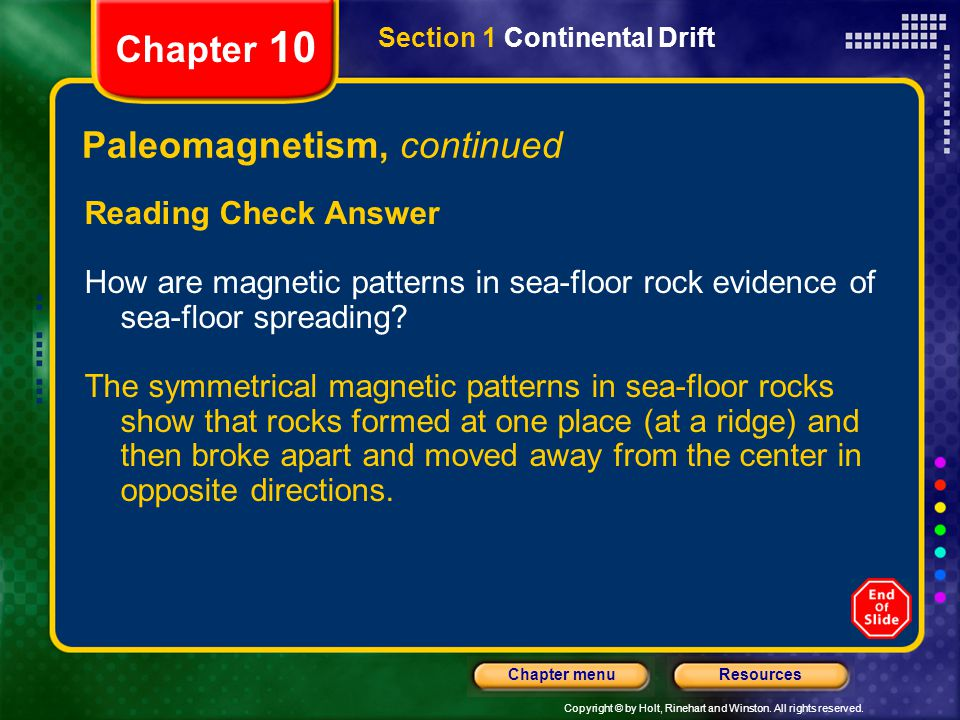 Copyright © by Holt, Rinehart and Winston. All rights reserved. ResourcesChapter menu Chapter 10 Paleomagnetism, continued Reading Check Answer How ar
