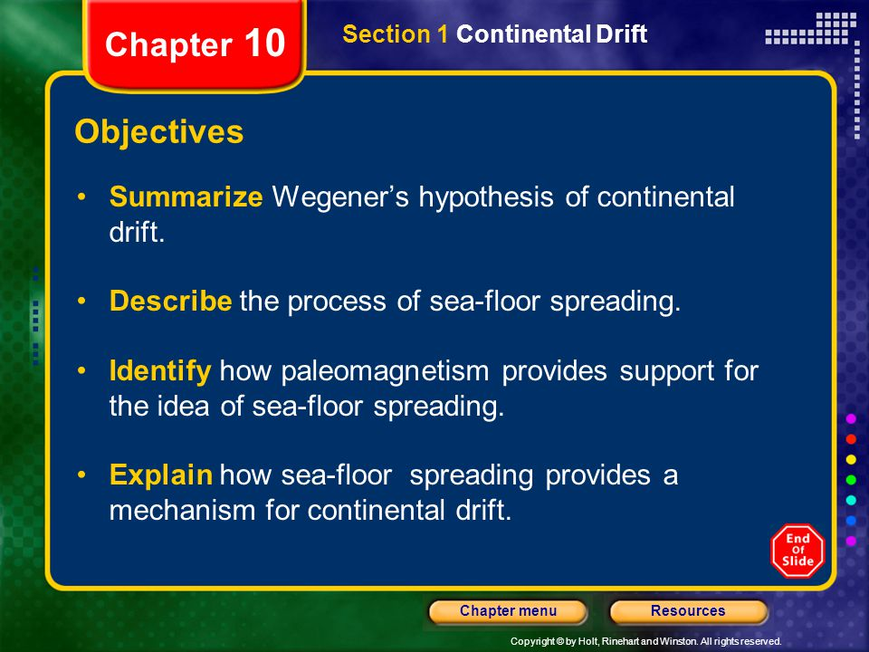 Copyright © by Holt, Rinehart and Winston. All rights reserved. ResourcesChapter menu Section 1 Continental Drift Chapter 10 Objectives Summarize Wege