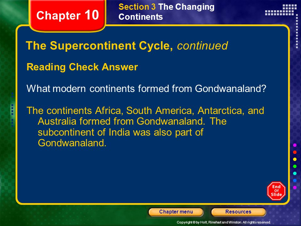 Copyright © by Holt, Rinehart and Winston. All rights reserved. ResourcesChapter menu Section 3 The Changing Continents Chapter 10 The Supercontinent