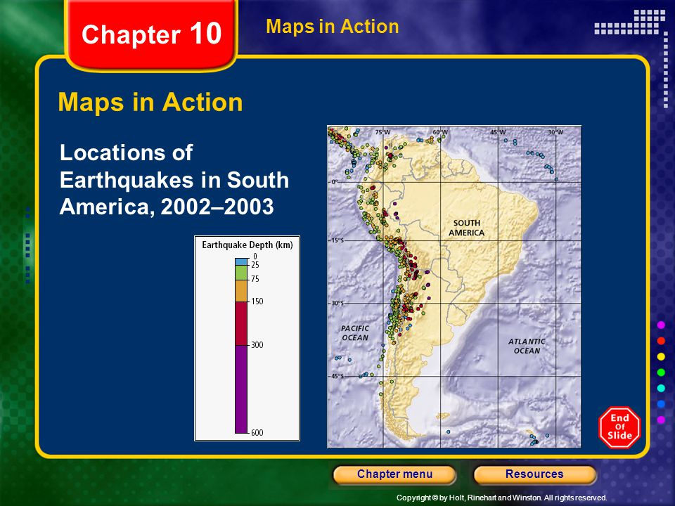 Copyright © by Holt, Rinehart and Winston. All rights reserved. ResourcesChapter menu Maps in Action Chapter 10 Maps in Action Locations of Earthquake