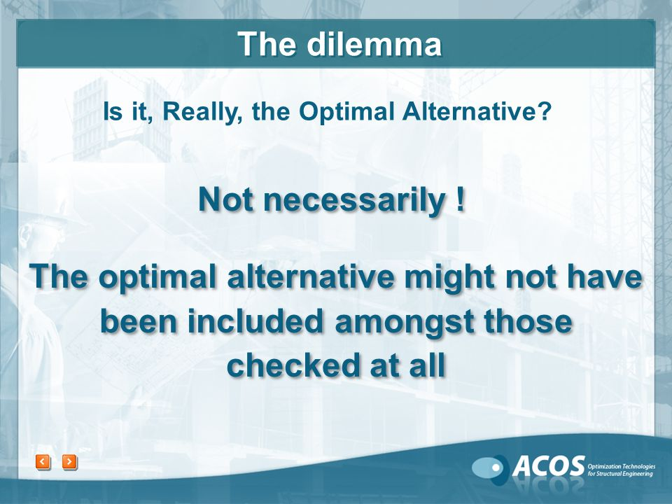 How can one locate the unambiguous optimal, most cost effective, solution in minimum time and effort .