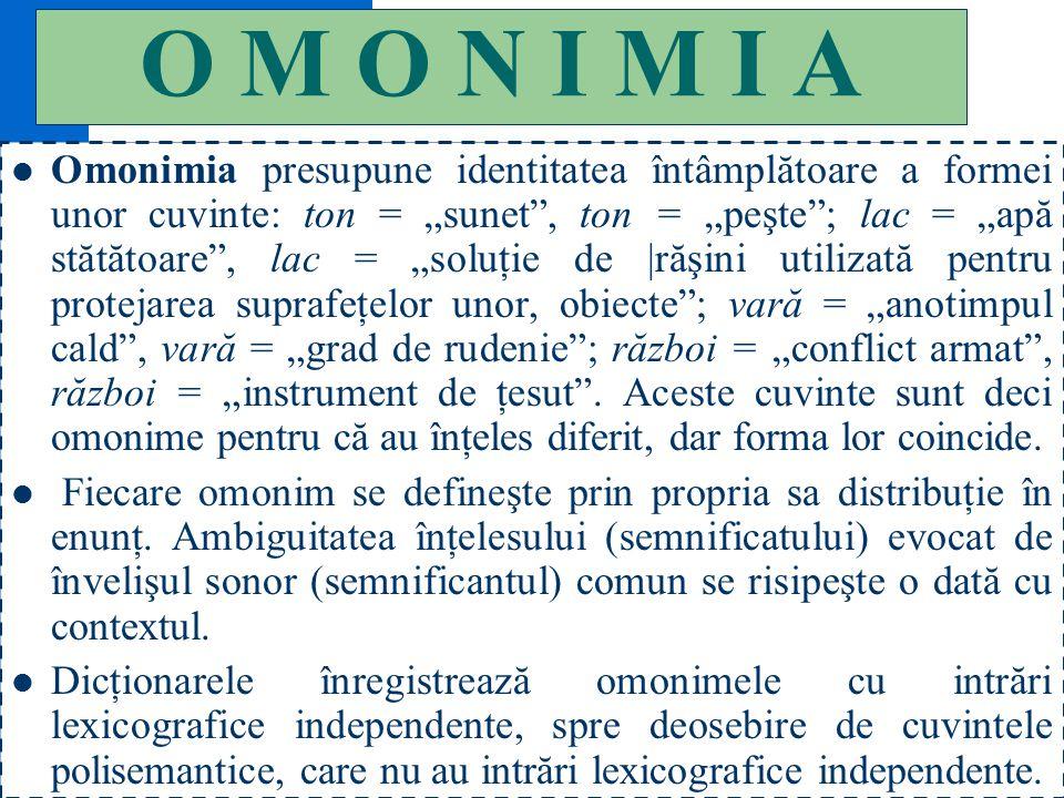 104 SERII SINONIMICE ADJECTIVALE 16 Valid = sănătos = teafăr = zdravăn // autentic = bun = valabil = just. Van = iluzoriu = zadarnic = inutil = ireal.