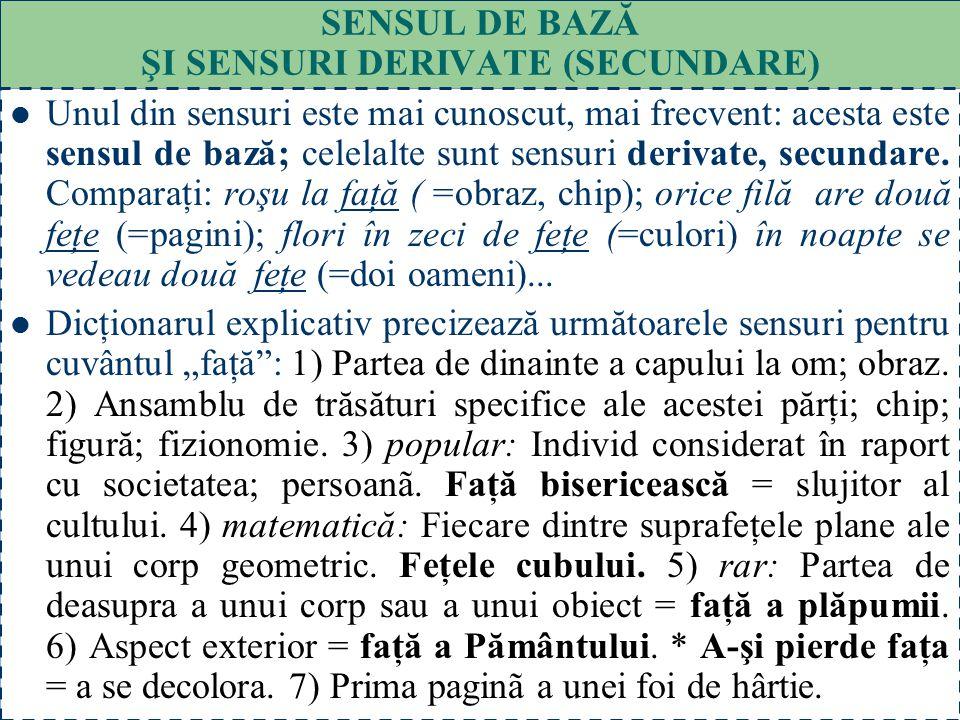 28 CUVINTELE POLISEMANTICE CU UN NUCLEU DE SEMNIFICAŢII ARBITRARE La unele cuvinte polisemantice se stabileşte foarte greu o semnificaţie comună: gale
