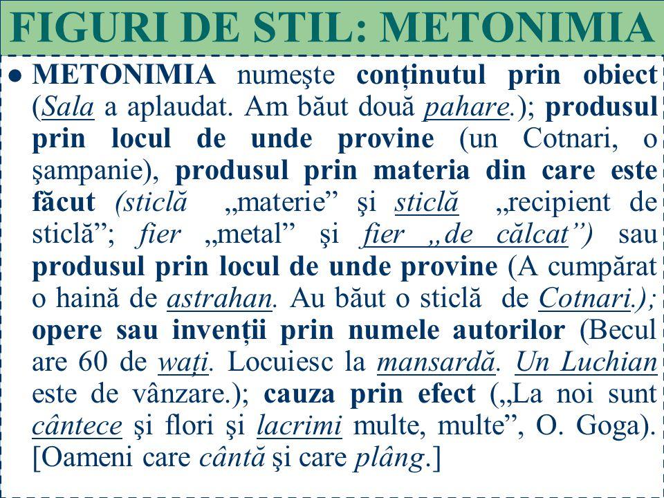 38 FIGURI DE STIL: METAFORA METAFORA constă în denumirea unui obiect, a unei însuşiri, a unei acţiuni cu ajutorul unei comparaţii din care lipseşte te