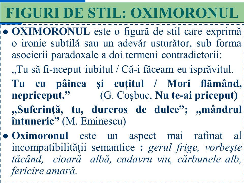 46 FIGURI DE STIL: EUFEMISMUL EUFEMISMUL este un cuvânt sau o expresie prin care este ascuns adevăratul sens al cuvântului; îndulcirea unor termeni cu