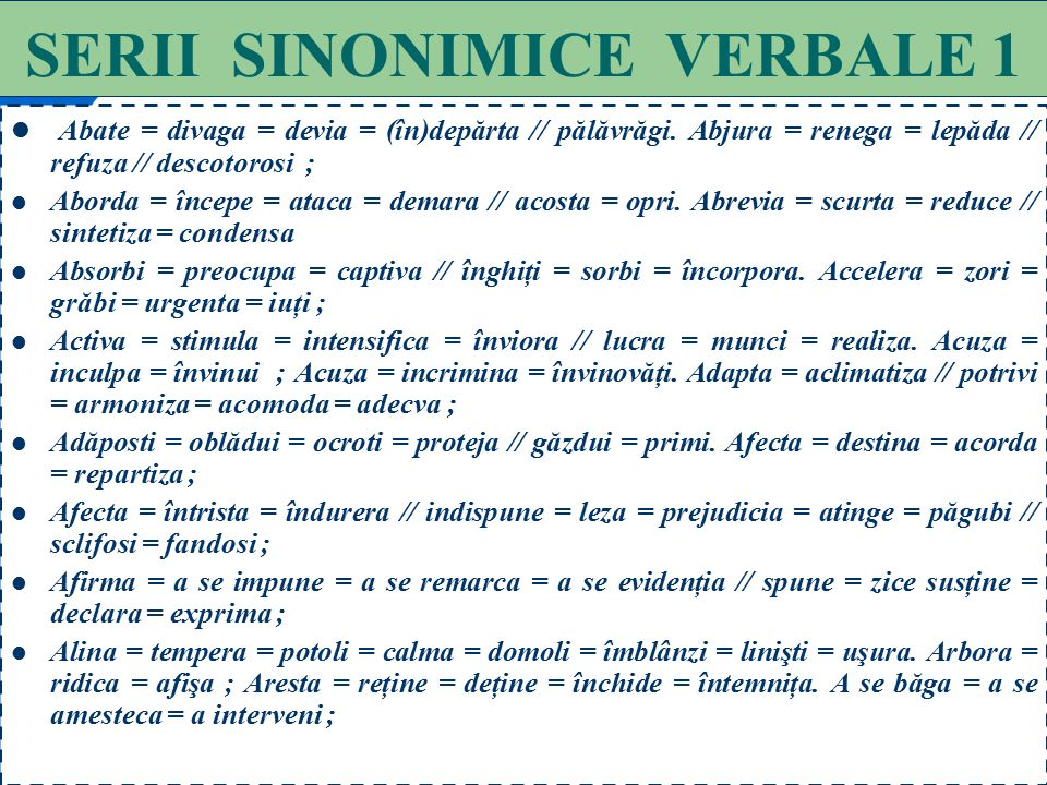 76 SERII SINONIMICE SUBSTANTIVALE 15 Uşurinţă = îndemânare = pricepere = sprinteneală // superficialitate = indiferenţă // simplitate ; Vad = matcă =