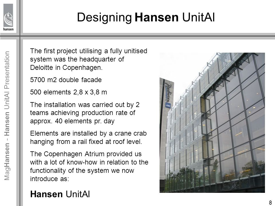 Mag Hansen - Hansen UnitAl Presentation Hansen UnitAl Technical data: Product: Hansen UnitAl system for unitised curtain walling.