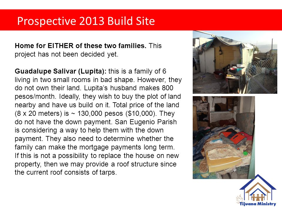 Prospective 2013 Build Site Home for EITHER of these two families.
