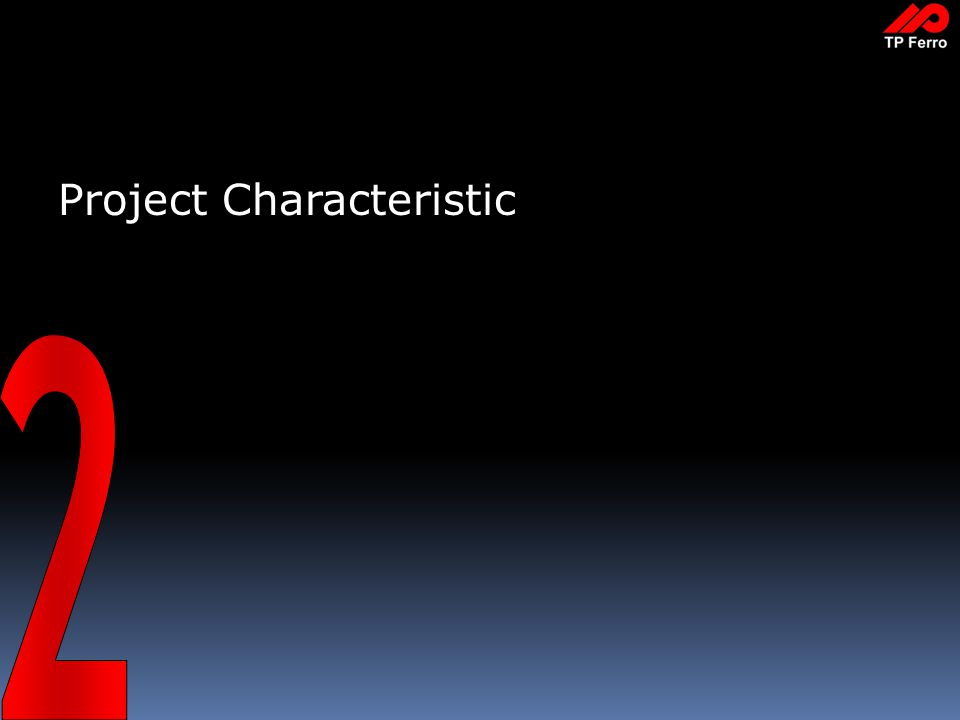 7 Project Characteristic