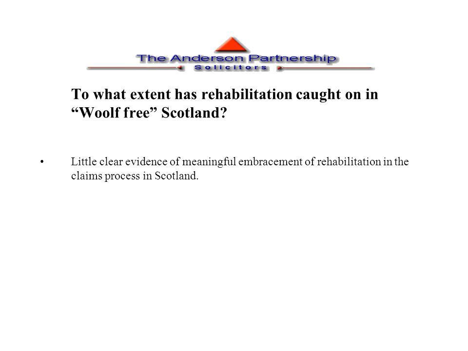 To what extent has rehabilitation caught on in Woolf free Scotland.