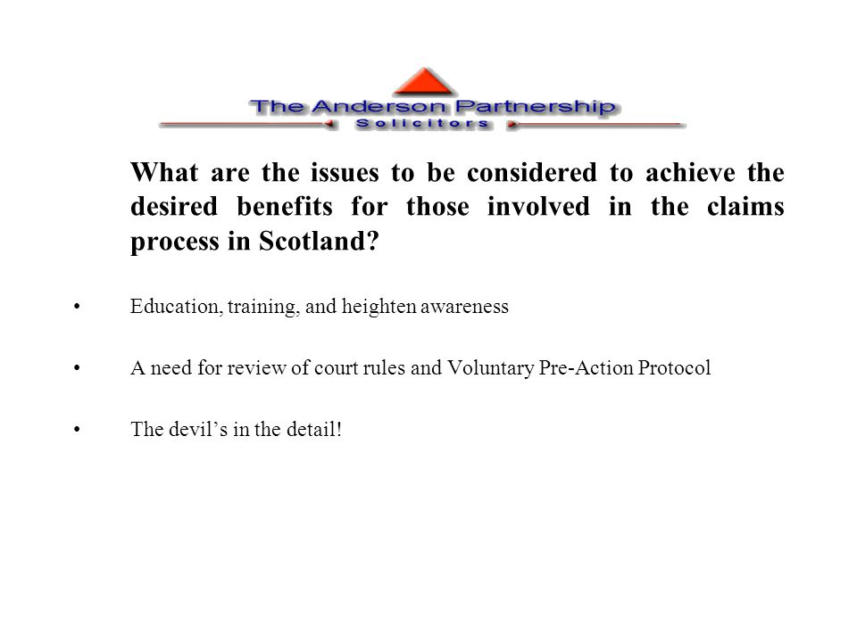What are the issues to be considered to achieve the desired benefits for those involved in the claims process in Scotland? Education, training, and he