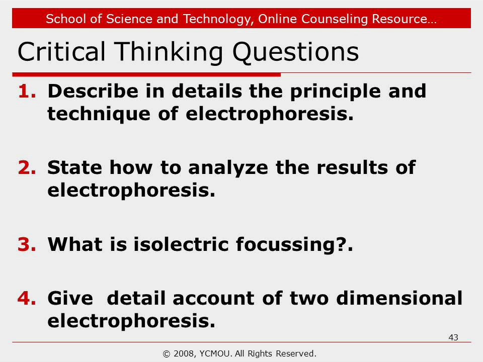 School of Science and Technology, Online Counseling Resource… Critical Thinking Questions 1.Describe in details the principle and technique of electro