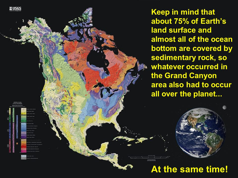 Keep in mind that about 75% of Earth's land surface and almost all of the ocean bottom are covered by sedimentary rock, so whatever occurred in the Gr