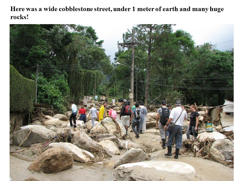 Here was a wide cobblestone street, under 1 meter of earth and many huge rocks!