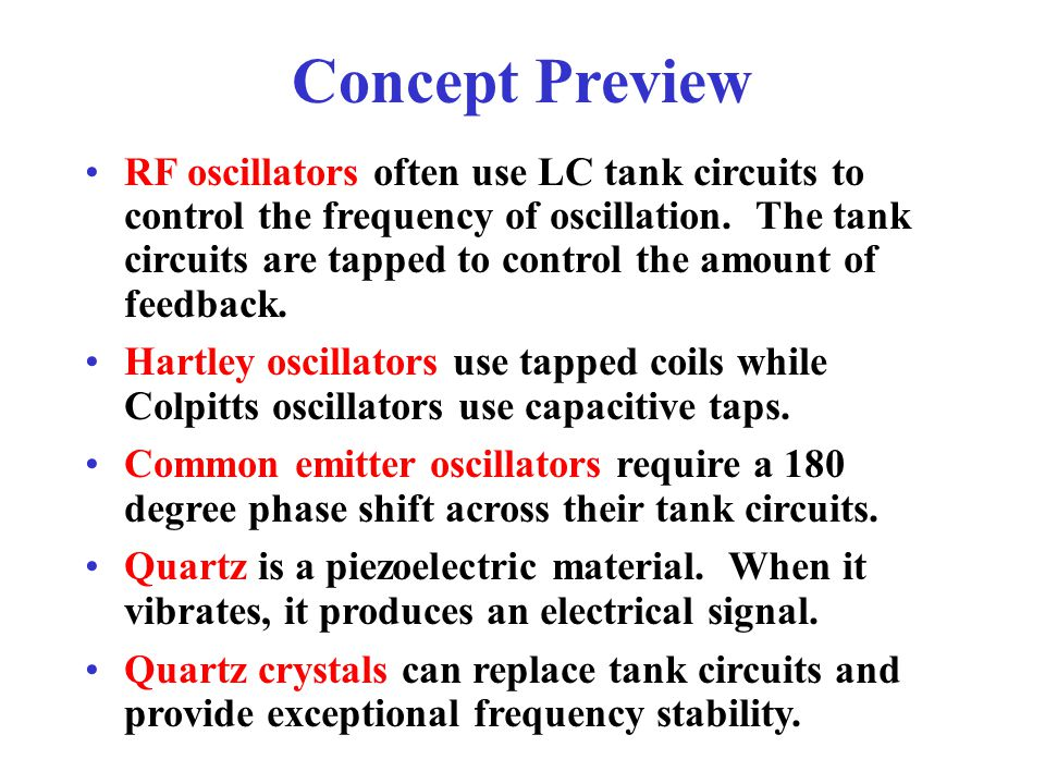 Concept Review The Wien bridge oscillator can produce a low- distortion sine wave output. A Wien bridge oscillator operates at the resonant frequency