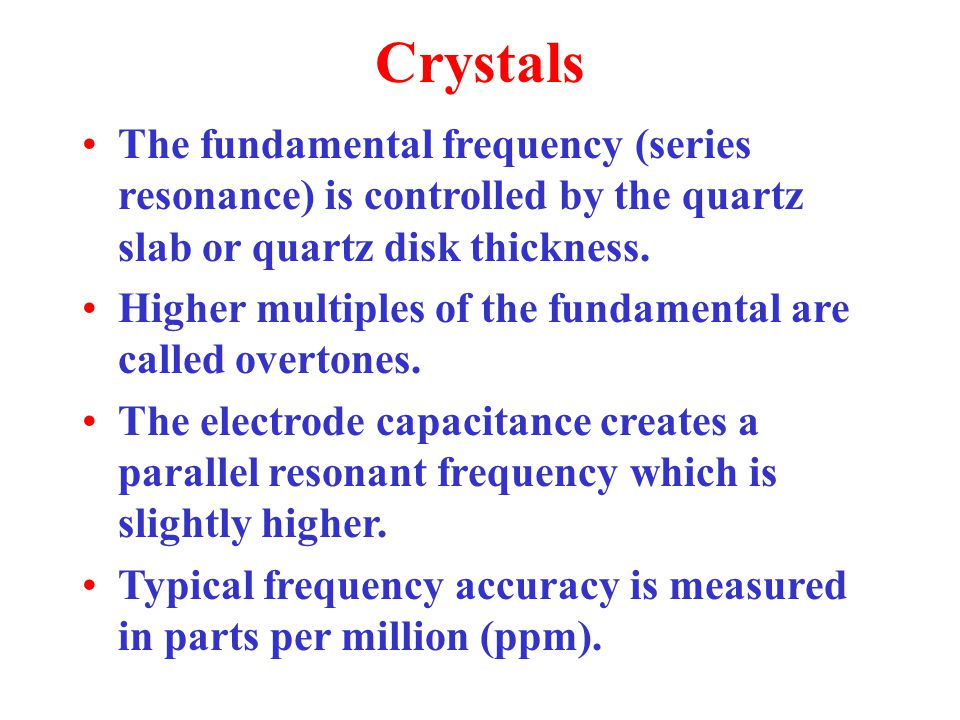 Crystal equivalent circuit The equivalent R is very small and the Q is often several thousand. R High-Q tuned circuits are noted for narrow bandwidth