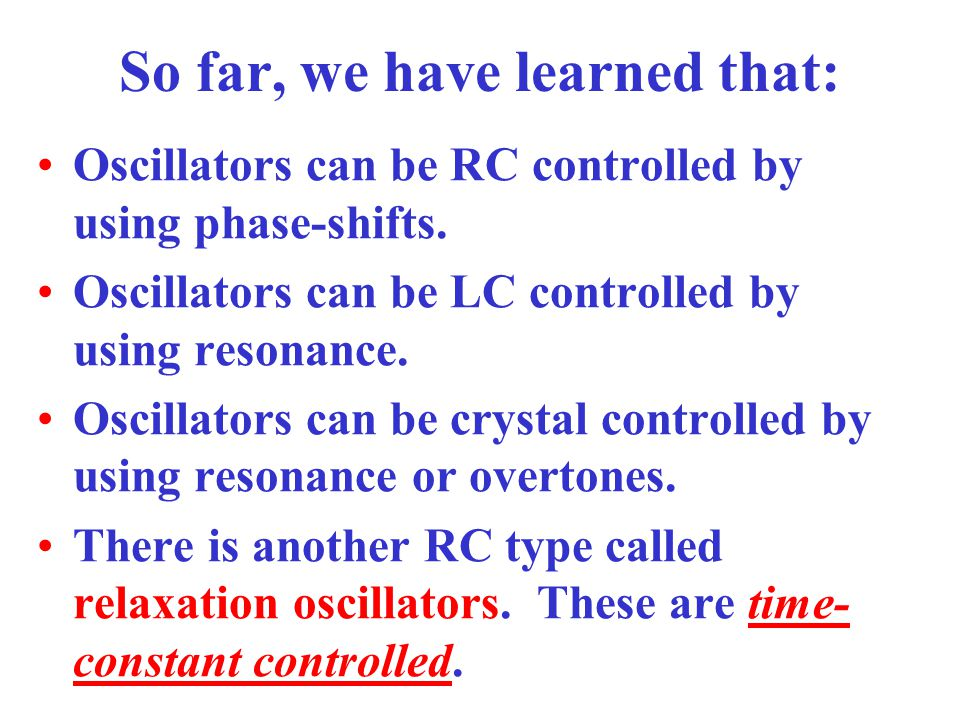 Concept Preview Relaxation oscillators are controlled by RC time constants. Unijunction transistors have a relatively high resistance from emitter to