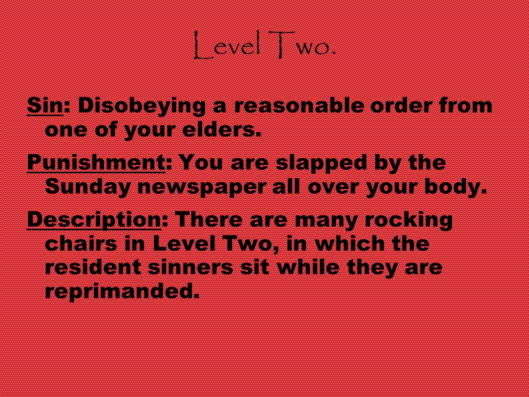 Level Two. Sin: Disobeying a reasonable order from one of your elders.