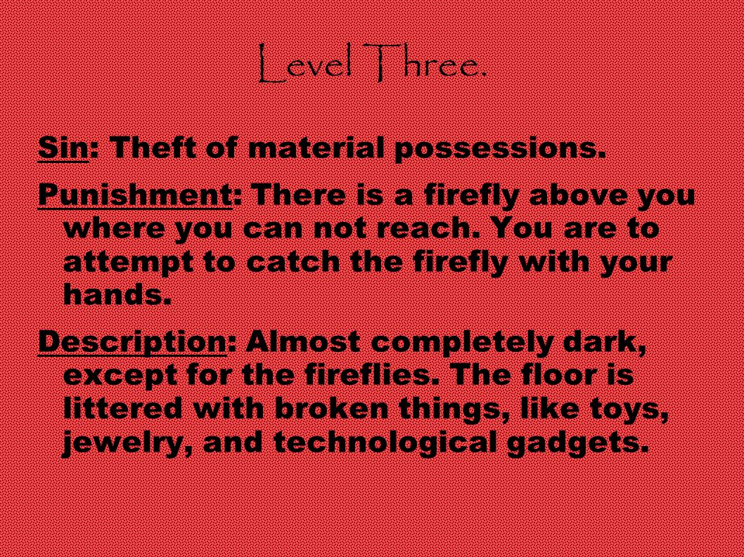 Level Three. Sin: Theft of material possessions.