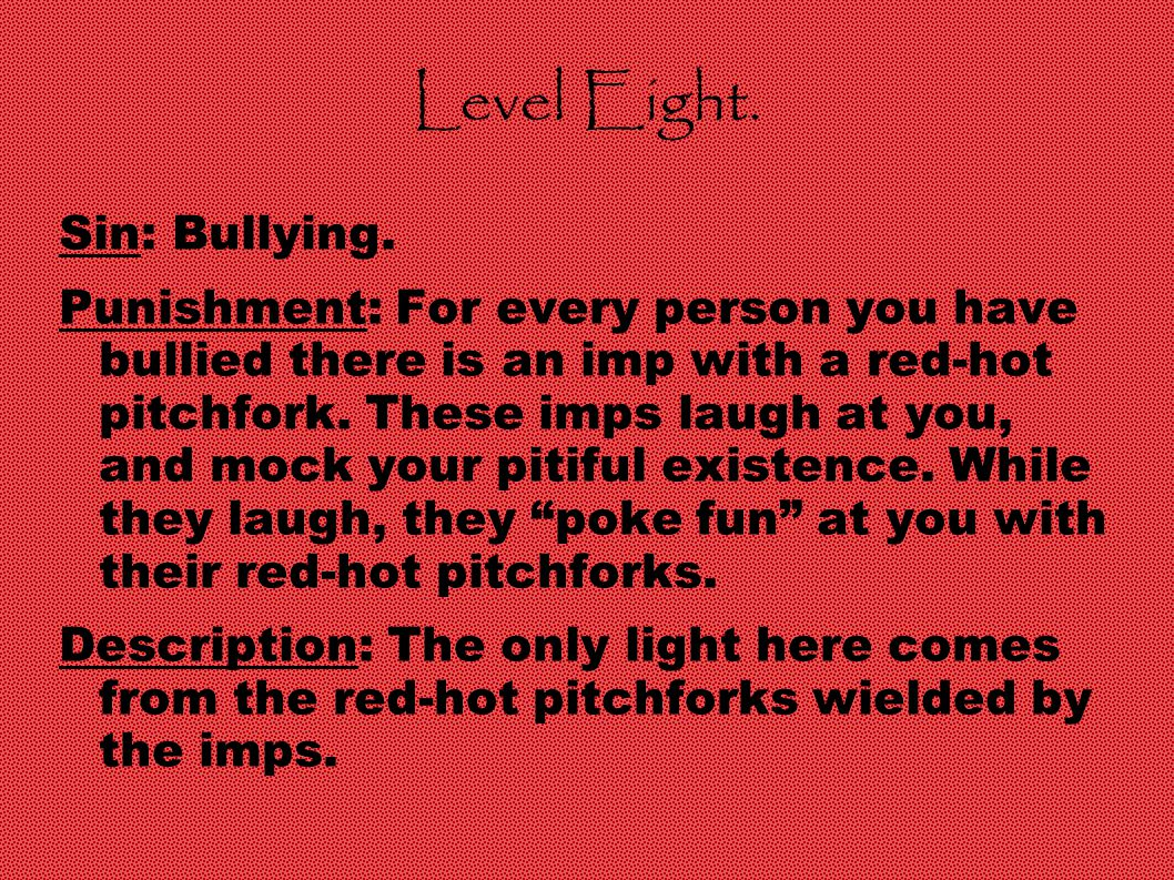 Level Eight. Sin: Bullying.