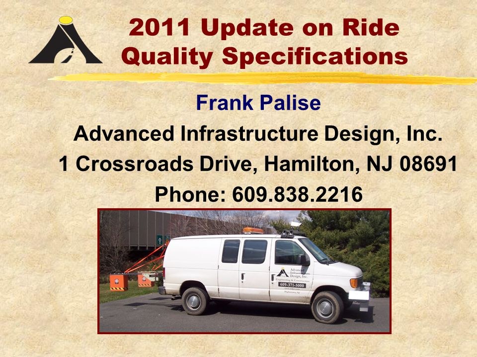 2011 Update on Ride Quality Specifications Frank Palise Advanced Infrastructure Design, Inc.