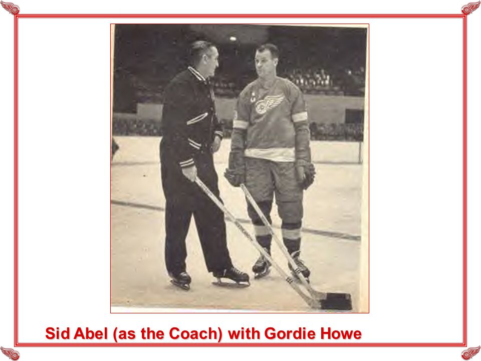 Sid Abel (as the Coach) with Gordie Howe
