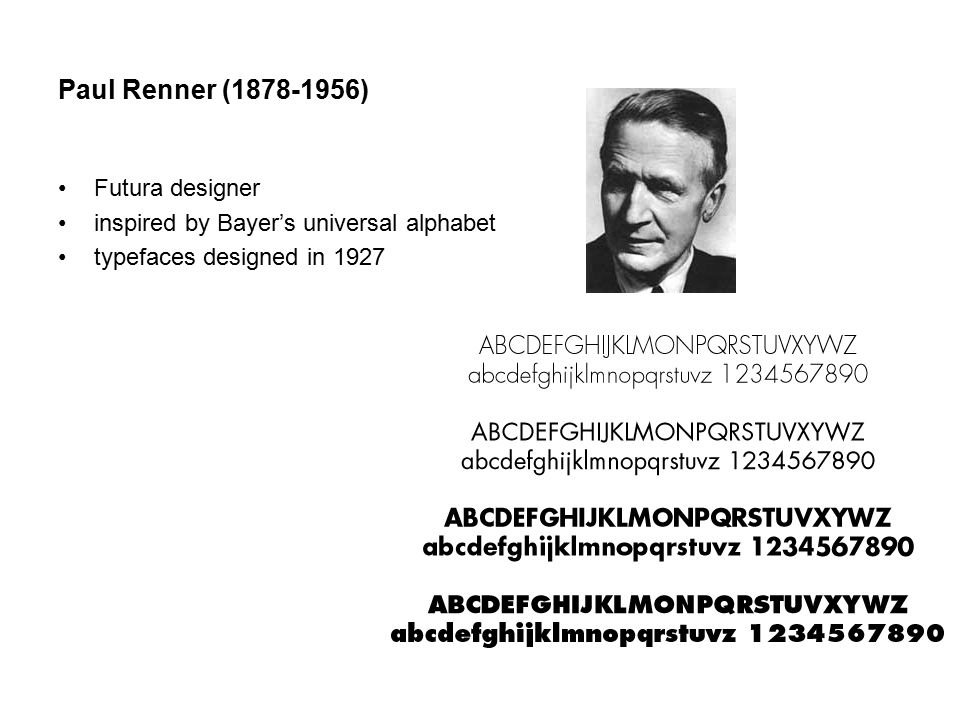 Paul Renner (1878-1956) Futura designer inspired by Bayer's universal alphabet typefaces designed in 1927