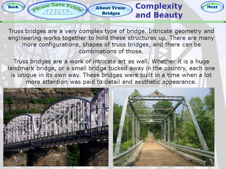 About Truss Bridges – Complexity Truss bridges are a very complex type of bridge.