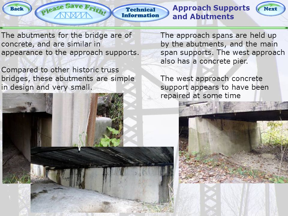 Technical Information – Approach Supports and Abutments The approach spans are held up by the abutments, and the main span supports.