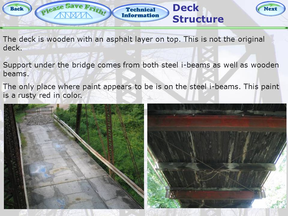 Technical Information – Deck The deck is wooden with an asphalt layer on top.