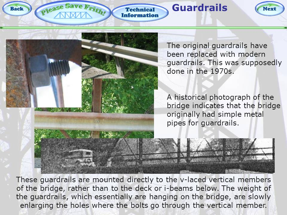 Technical Information – Guardrails The original guardrails have been replaced with modern guardrails.