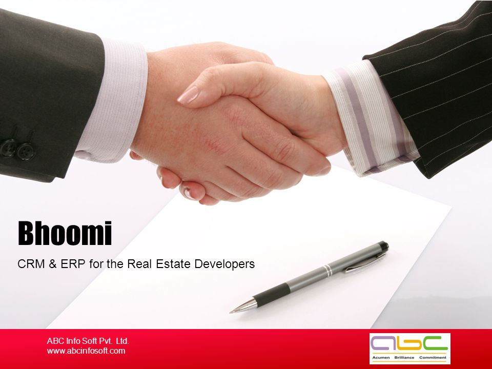 CRM & ERP for the Real Estate Developers Bhoomi ABC Info Soft Pvt. Ltd. www.abcinfosoft.com