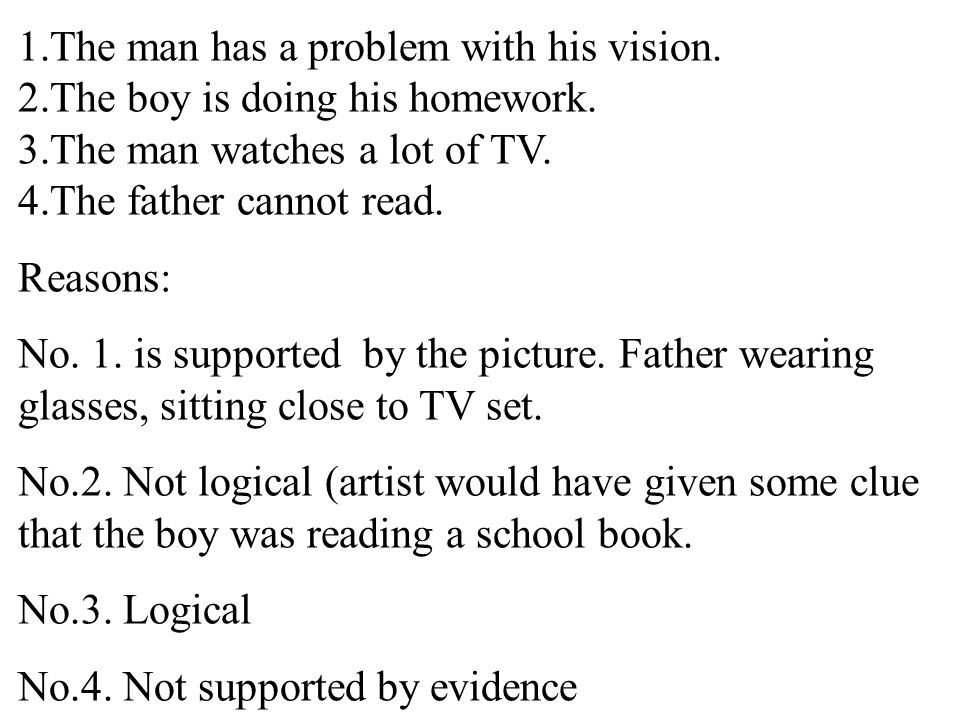 10 1.The man has a problem with his vision. 2.The boy is doing his homework.