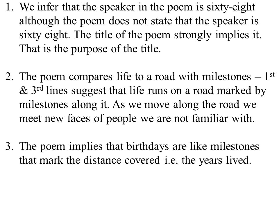 25 1.We infer that the speaker in the poem is sixty-eight although the poem does not state that the speaker is sixty eight.