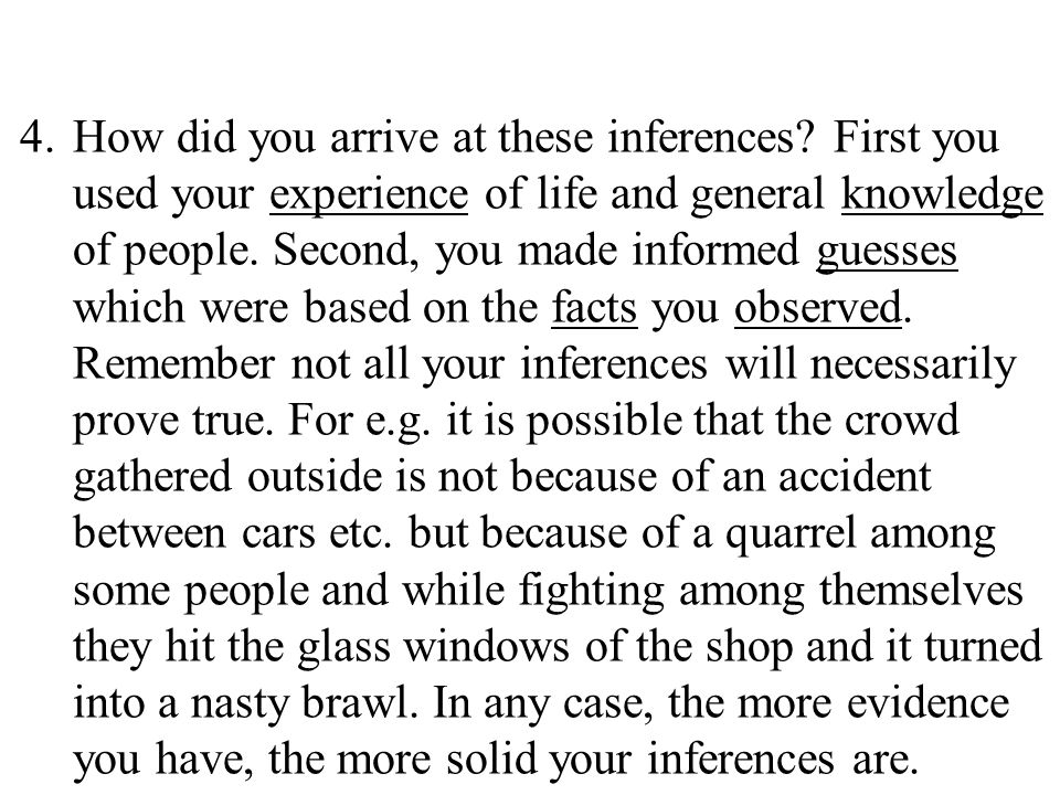4 4.How did you arrive at these inferences.