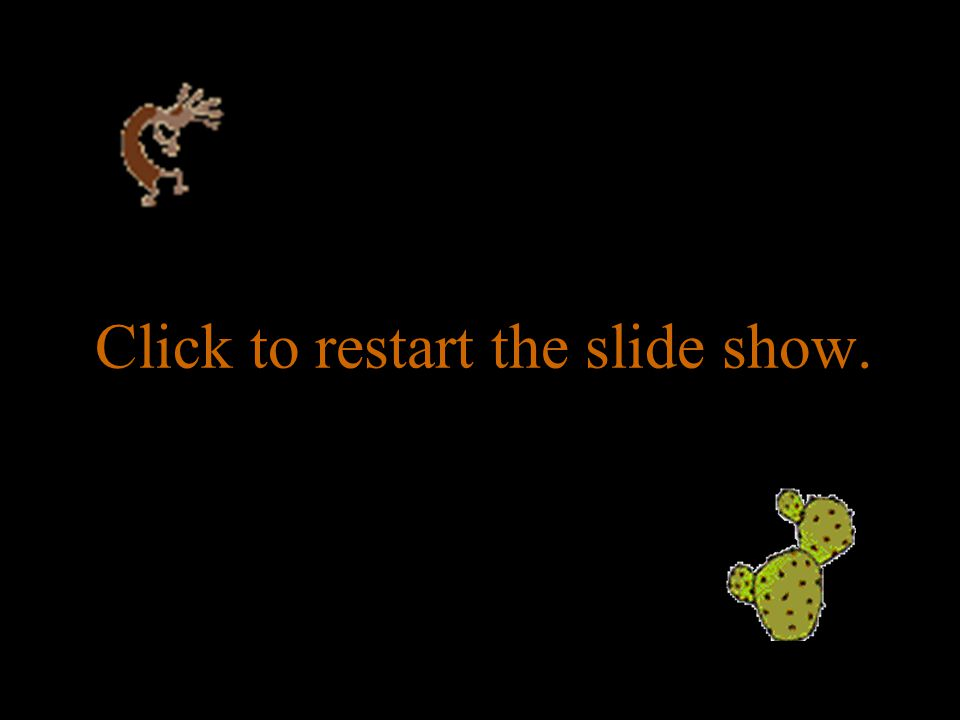 Click to restart the slide show.
