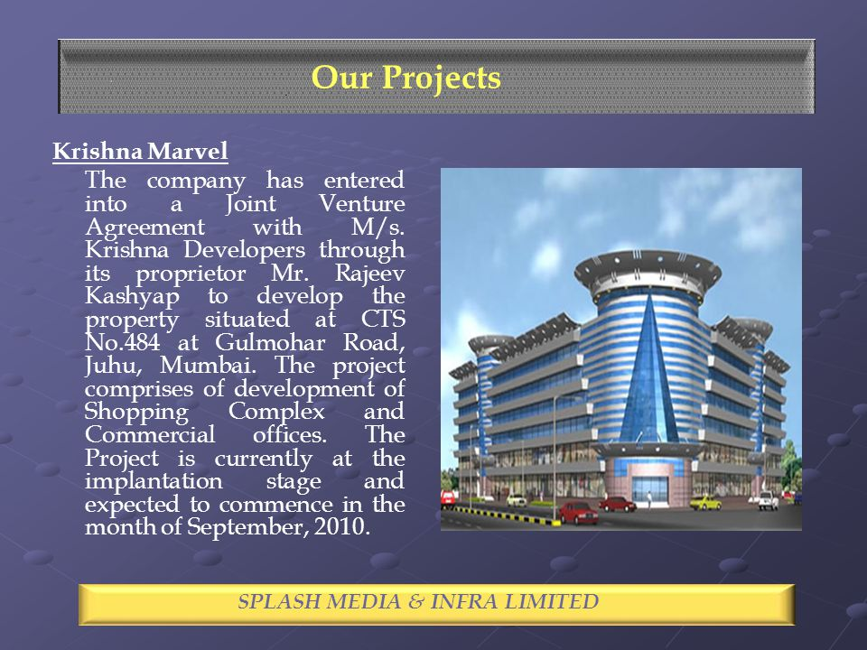 Krishna Marvel The company has entered into a Joint Venture Agreement with M/s.