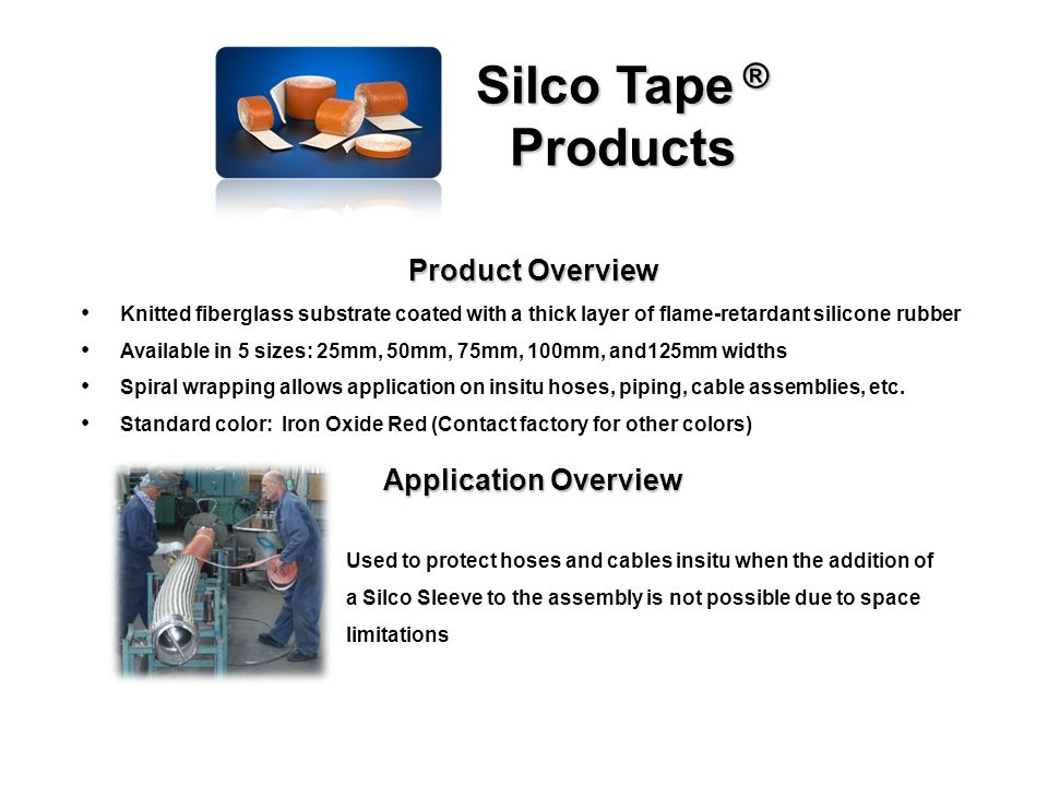 Silco Tape ® Products P.O.